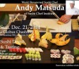 [ December 21, 2014; 5:00 pm to 7:00 pm. ] Chef Andy Matsuda returns to NYC