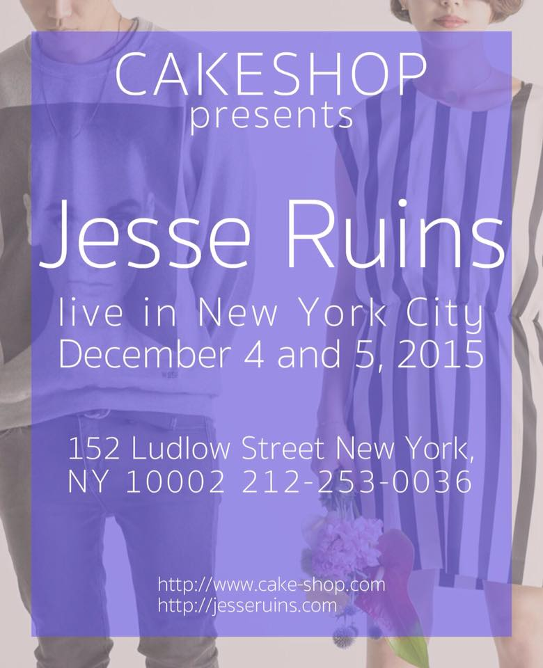 Jesse Ruins, Cakeshop, NYC, Japan, Tokyo, electronica, shoegaze, ambient, music, concert