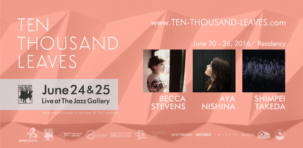 Ten Thousand Leaves, musical collaboration, Aya Nishina, Becca Stevens, Shimpei Takeda, NYC, Japan, The Jazz Gallery, Man-yo-shu, The Pillow Book, Japanese literature, gagaku, traditional Irish music