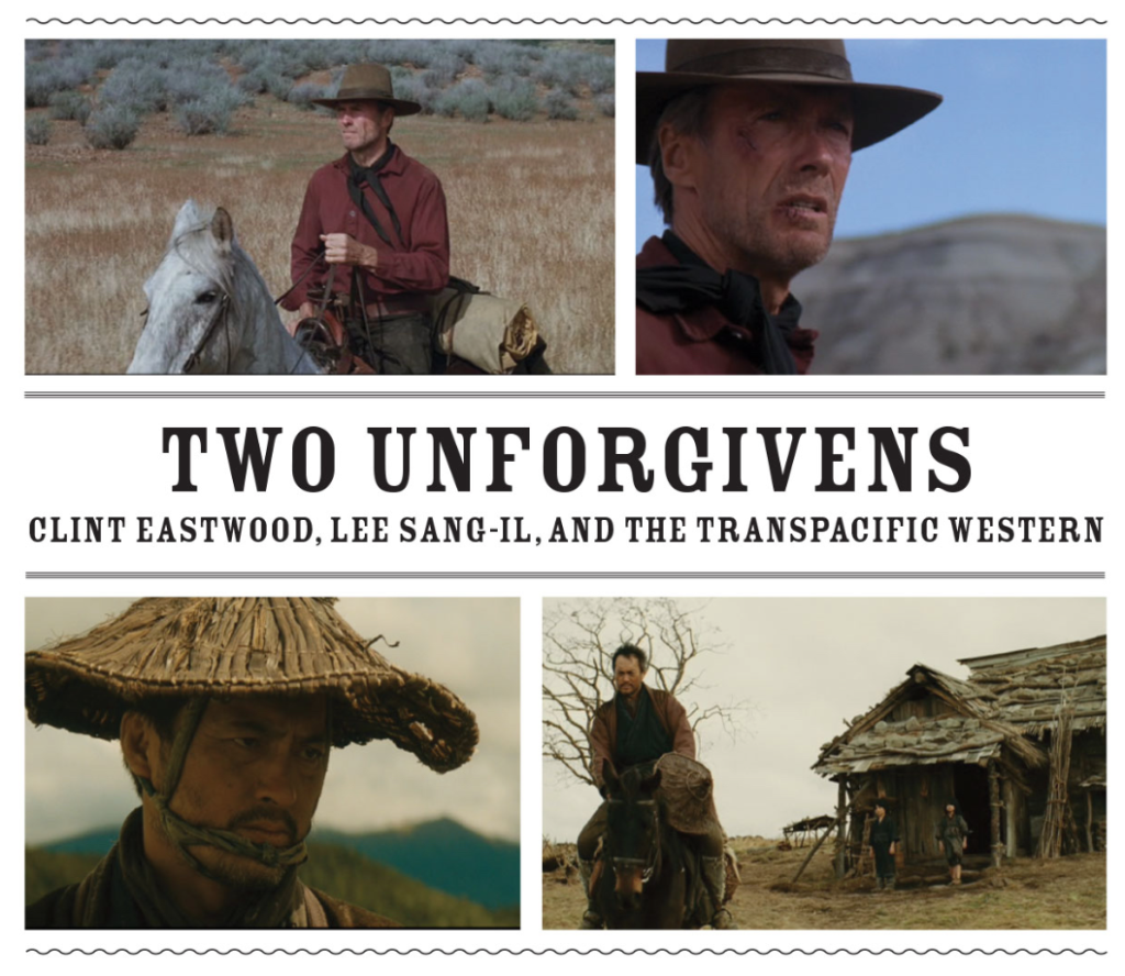 Unforgiven, Yurusarezaru Mono, Clint Eastwood, Lee Sang-Il, NYC, Japan, Columbia University, Transpacific Western, Western, films, Takashi Fujitani, Donald Keene Center