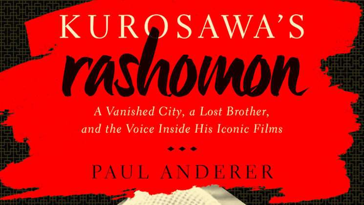 Kurosawa, Rashomon, Paul Anderer, Columbia University, Donald Keene Center, Japan, NYC